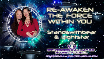 Re-Awaken The Force Within You with Standswithbear & Lightstar